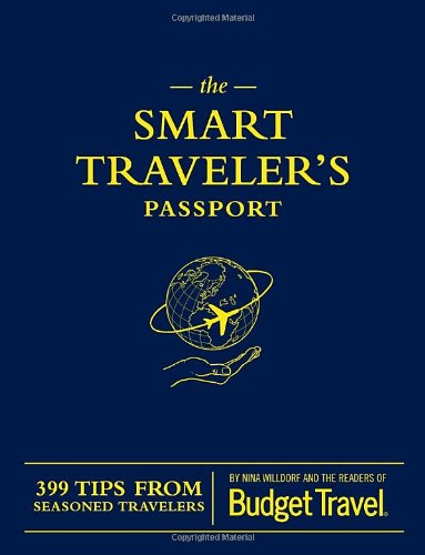Image for The Smart Traveler's Passport: 399 Tips from Seasoned Travelers