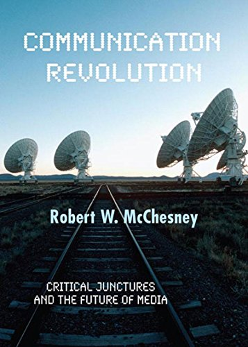 Image for Communication Revolution: Critical Junctures and the Future of Media