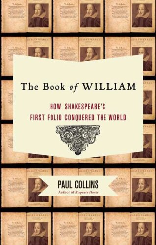 Image for The Book of William: How Shakespeare's First Folio Conquered the World