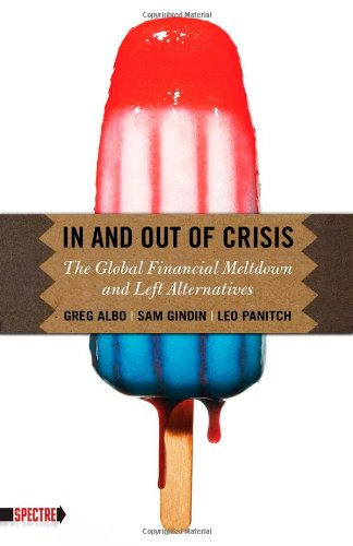 Image for In and Out of Crisis: The Global Financial Meltdown and Left Alternatives (Spectre)