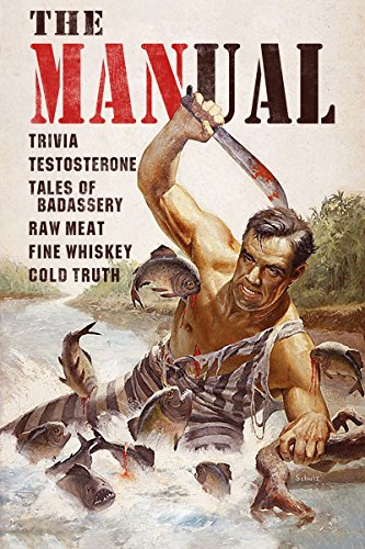 Image for The MANual: Trivia. Testosterone. Tales of Badassery. Raw Meat. Fine Whiskey. Cold Truth.