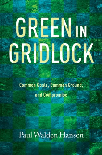 Image for Green in Gridlock: Common Goals, Common Ground, and Compromise (Kathie and Ed Cox Jr. Books on Conservation Leadership, sponsored by The Meadows ... and the Environment, Texas State University)