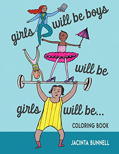 Image for Girls Will Be Boys Will Be Girls: A Coloring Book (Reach and Teach)