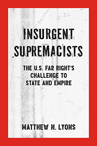 Image for Insurgent Supremacists: The U.S. Far Right?s Challenge to State and Empire (Kersplebedeb)