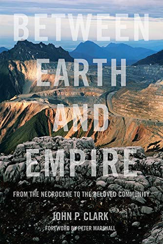 Image for Between Earth and Empire: From the Necrocene to the Beloved Community