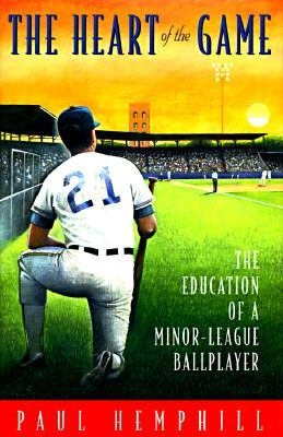 Image for HEART OF THE GAME: The Education of a Minor-League Ball Player