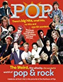 Image for Pop: The Weird, the whacky, the wonderful world of pop & rock