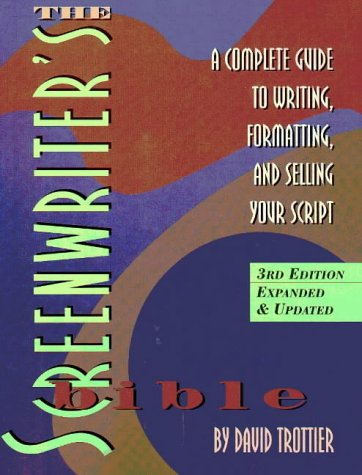 Image for The Screenwriter's Bible: A Complete Guide to Writing, Formatting, and Selling Your Script