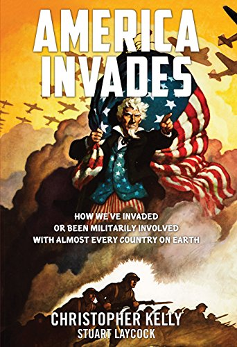 Image for America Invades: How We've Invaded or been Militarily Involved with almost Every Country on Earth