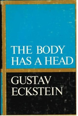 Image for The Body Has A Head by Eckstein, Gustave
