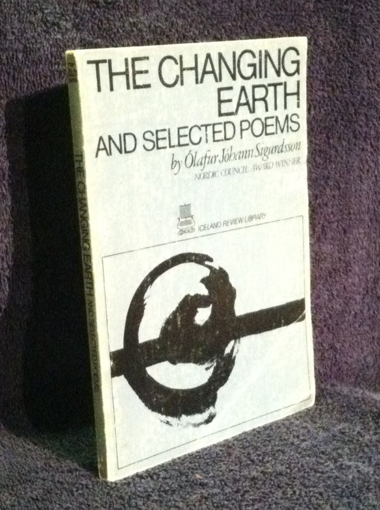 Image for The Changing Earth and Selected Poems. Translated from the Icelandic by Alan Boucher