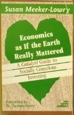 Image for Economics As If the Earth Really Mattered: A Catalyst Guide to Socially Conscious Investing