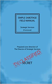 Image for Simple Sabotage Field Manual Strategic Services Field Manual #3 [Provisional] CIA Declassified Documents