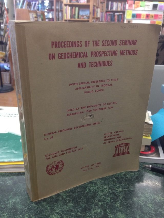 Image for Proceedings on the second seminar on geochemical prospecting methods and techniques (with special reference to their applicability in tropical humid zones) by UNESCO