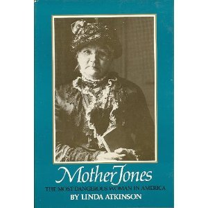 Image for Mother Jones, the Most Dangerous Woman in America