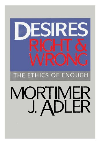 Image for Desires, Right and Wrong: The Ethics of Enough