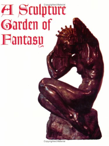 Image for A Sculpture Garden of Fantasy
