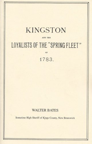 "Image for Kingston and the Loyalists of the ""Spring Fleet"" of 1783 by Walter Bates"