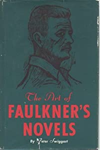 Image for The Art of Faulkner's Novels by Swiggart, Peter