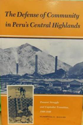 Image for The Defense of Community in Peru's Central Highlands: Peasant Struggle and Capitalist Transition, 1860-1940 (Princeton Legacy Library)