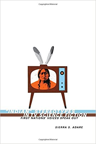 "Image for Indian"" Stereotypes in TV Science Fiction: First Nations' Voices Speak Out"
