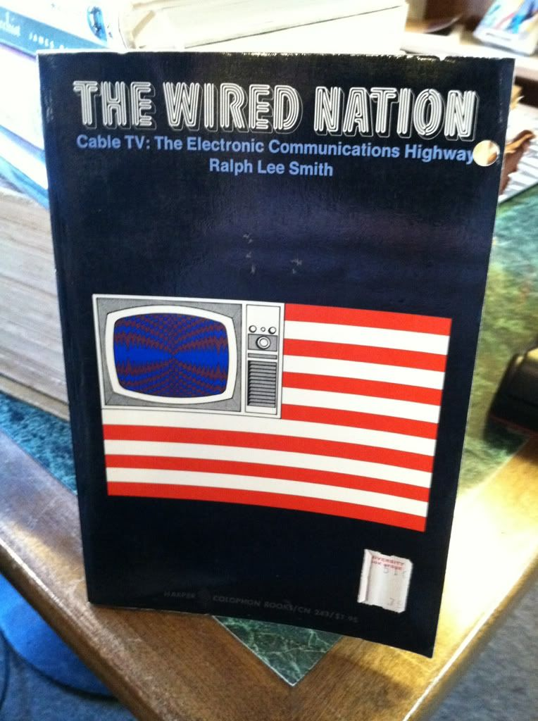 Image for The wired nation;: Cable TV: the electronic communications highway (Harper colophon books, CN 243)