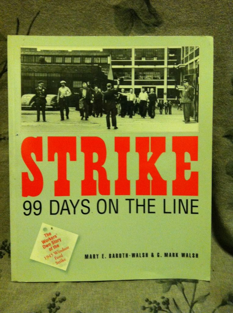 Image for Strike!: 99 days on the line : the workers' own story of the 1945 Windsor Ford strike
