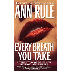 Image for Every Breath You Take: A True Story of Obsession, Revenge, and Murder