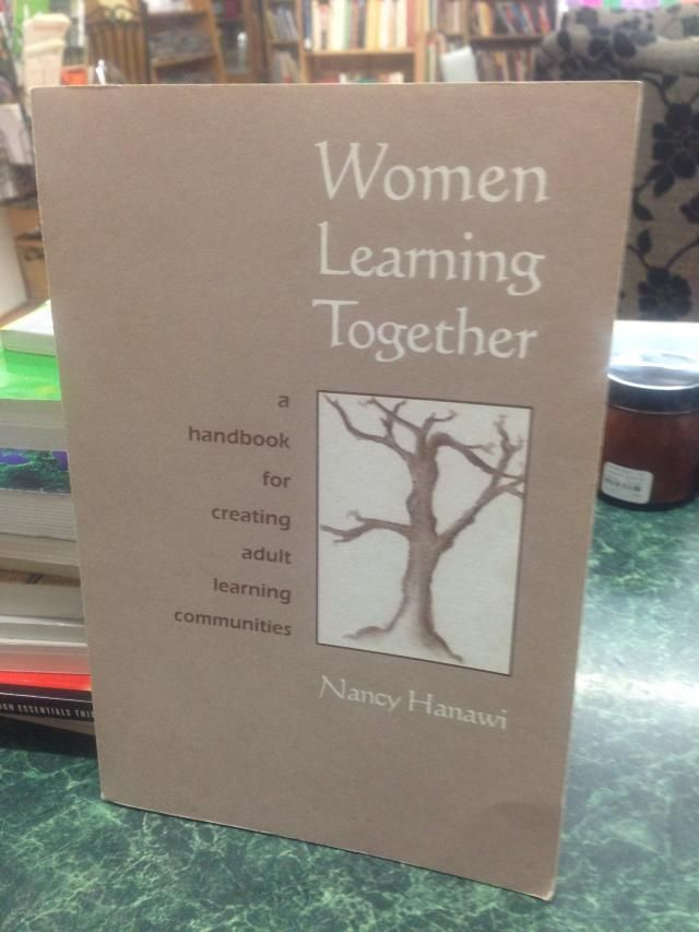 Image for Women Learning Together: A Handbook for Creating Adult Learning Communities [Signed]