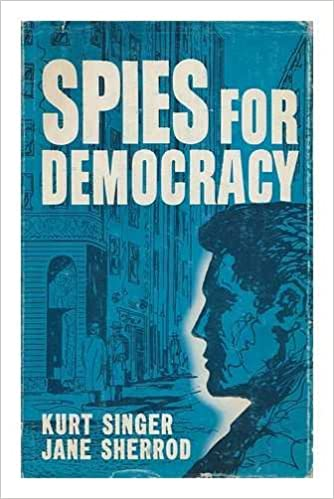Image for Spies for Democracy by Singer, Kurt and Sherrod, Jane