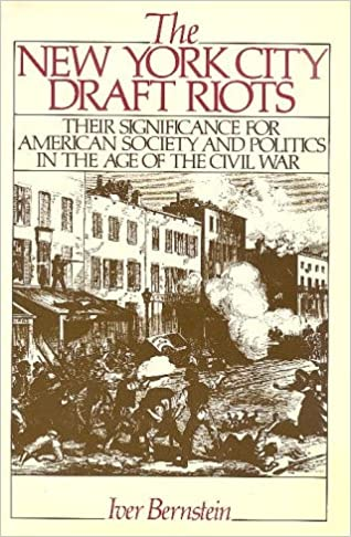 Image for The New York City Draft Riots: Their Significance for American Society and Politics in the Age of the Civil War