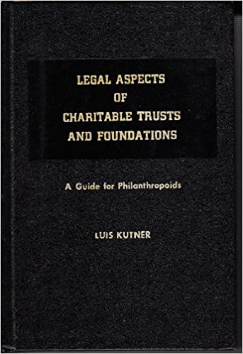 Image for Legal Aspects of Charitable Trusts and Foundations by Kutner, Luis