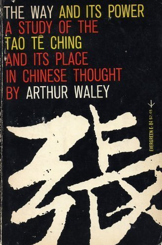 Image for The Way and Its Power, A Study of the Tao Te Ching and Its Place in Chinese Thought