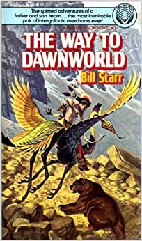 Image for The Way to Dawnworld (Farstar & Son, #1)