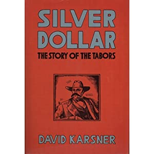 Image for Silver Dollar: the Story of the Tabors