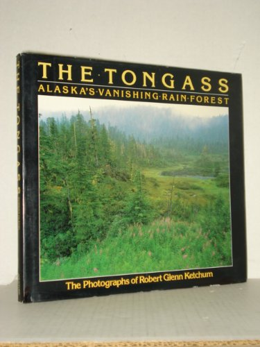 Image for The Tongass : Alaska's Vanishing Rain Forest