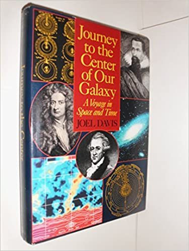 Image for Journey to the Center of Our Galaxy: A Voyage in Space and Time