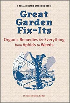 Image for Great Garden Fix-Its: Organic Remedies for Everything from Aphids to Weeds (Rodale Organic Gardening