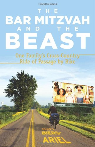Image for The Bar Mitzvah and Beast: One Family's Cross-Country Ride of Passage by Bike