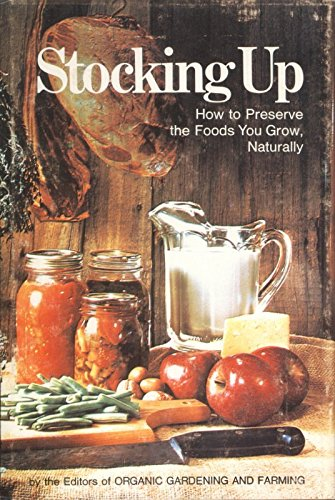 Image for Stocking Up: How to Preserve the Foods You Grow, Naturally