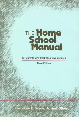 Image for Home School Manual, for Parents Who Teach Their Own Children