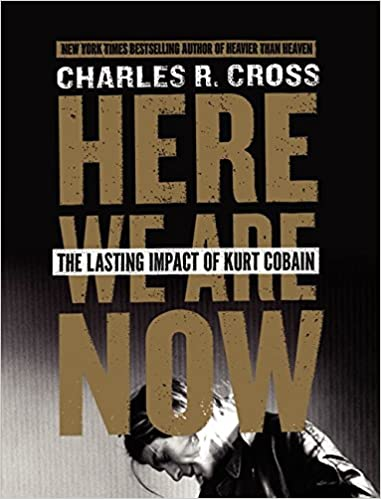 Image for Here We Are Now: The Lasting Impact of Kurt Cobain