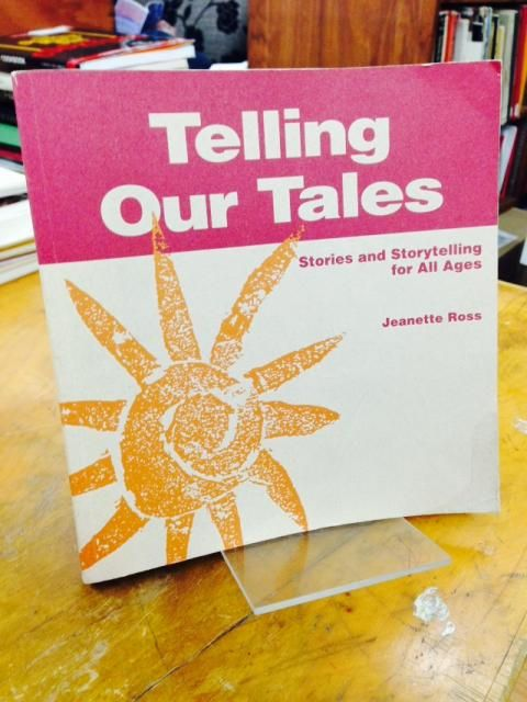 Image for Telling Our Tales: Stories and Storytelling for All Ages