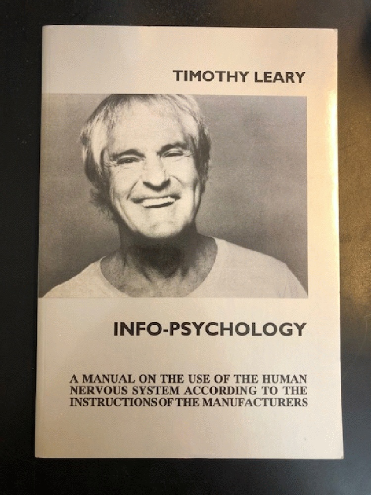 Image for Info-Psychology: A Manual for the Use of the Human Nervous System According to the Instructions of the Manufacturers, and a Navigational Guide for Piloting the Evolution of the Human Individual