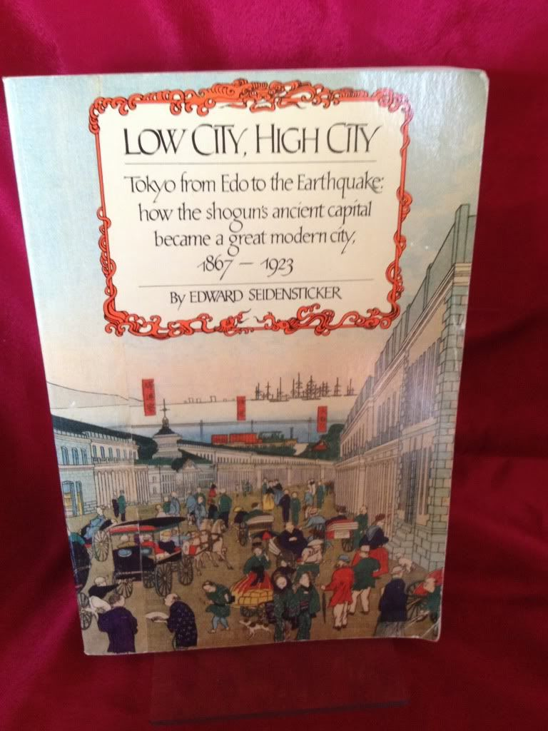 Image for Low city, high city: Tokyo from Edo to the earthquake