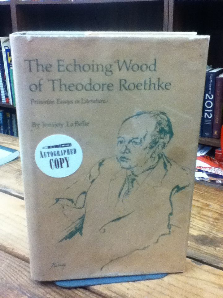 Image for The Echoing Wood of Theodore Roethke (Princeton Essays in Literature)
