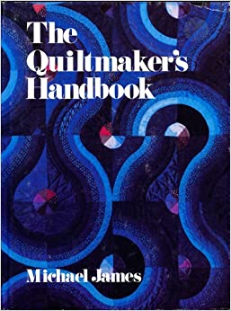 Image for The Quiltmaker's Handbook: A Guide to Design and Construction