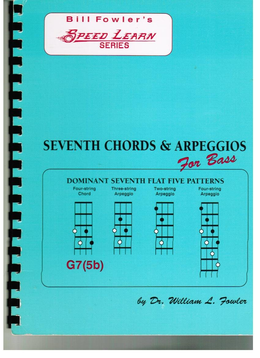 Image for Seventh Chords & Arpeggios for Bass (Bill Fowler's Speed Learn Series)