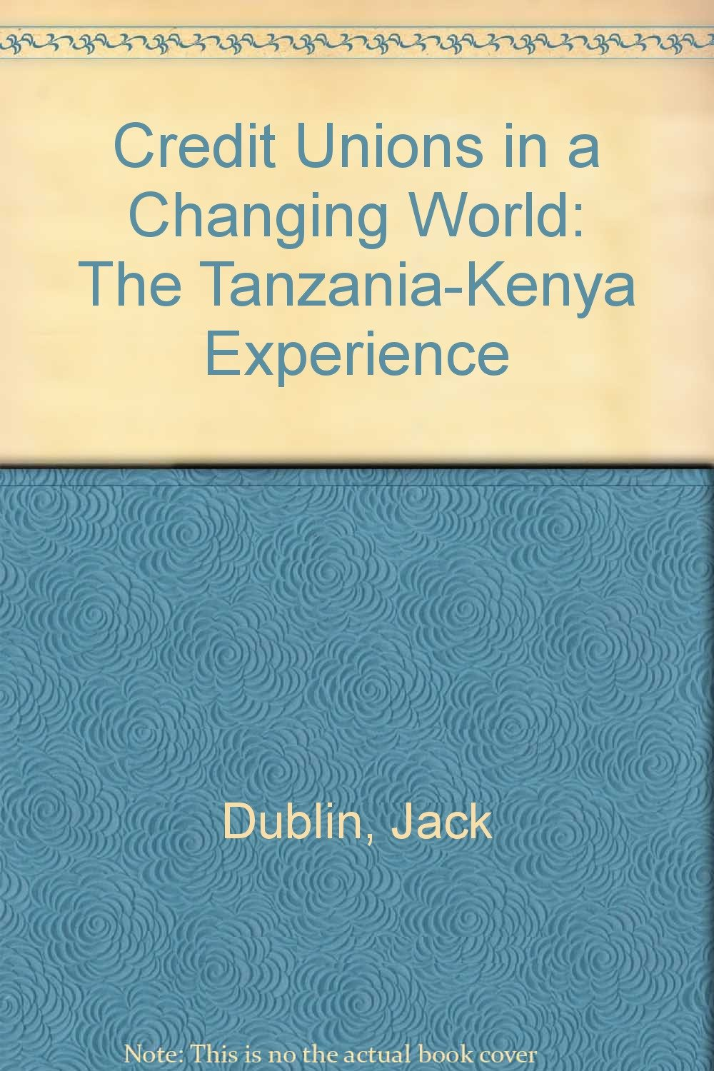 Image for Credit Unions in a Changing World: The Tanzania-Kenya Experience