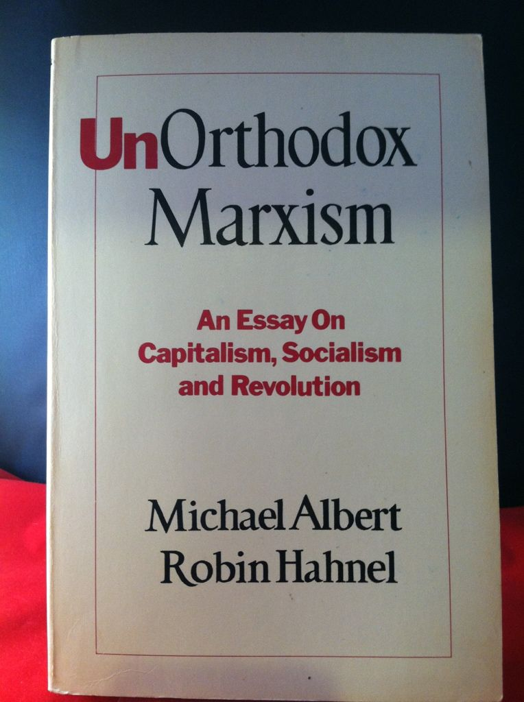 Image for Unorthodox Marxism: An Essay on Capitalism, Socialism, and Revolution